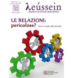 Le relazioni: pericolose? Forme e luoghi della pluralità. - Leússein anno VII n.1-2/2014