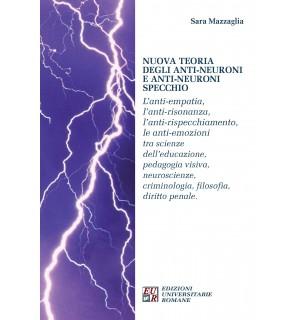 NUOVA TEORIA DEGLI ANTI-NEURONI E ANTI-NEURONI SPECCHIO