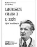 La depressione creativa di E. Cioràn. Quasi un dizionario
