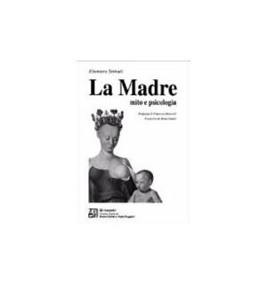 La madre. Mito e psicologia