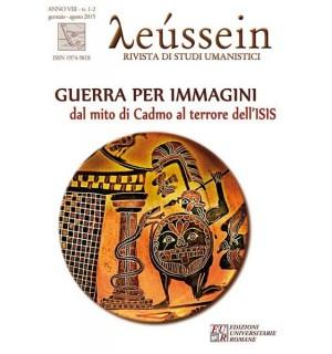 Guerra per immagini. Dal mito di Cadmo al terrore dell'ISIS - Leússein anno VIII n. 1-2/2015