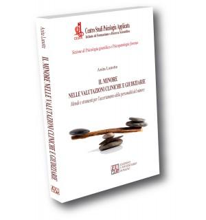 Il minore nelle valutazioni cliniche e giudiziarie. Metodi e strumenti per l'accertamento della personalità del minore