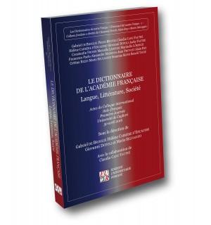 LE DICTIONNAIRE DE L'ACADÉMIE FRANÇAISE Langue, Littérature, Société
