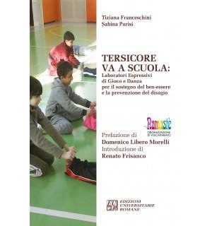 Tersicore va a scuola. Laboratori espressivi di gioco e danza per il sostegno del ben-essere e la prevenzione del disagio