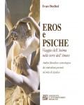 Eros e Psiche. Viaggio dell'anima nelle terre dell'amore verso la coscienza della propria Assolutezza