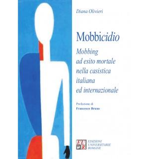 Mobbicidio. Mobbing ad esito mortale nella casistica italiana ed internazionale