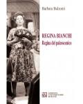Regina Bianchi. Regina del palcoscenico