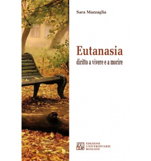 Eutanasia diritto a vivere e a morire