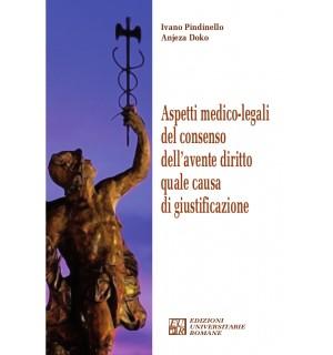 Aspetti medico-legali del consenso dell'avente diritto quale causa di giustificazione