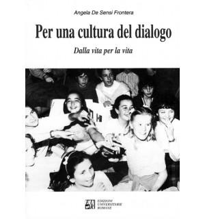 Per una cultura del dialogo dalla vita per la vita
