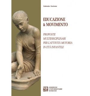 Educazione & Movimento. Proposte multidisciplinari per l'Attività Motoria in età infantile