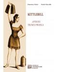 Kettlebell. Attività Tecnico Pratica
