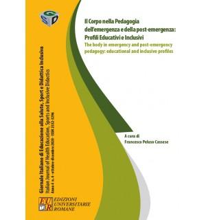 Il Corpo nella Pedagogia dell'emergenza e della post-emer.: Profili Educativi e Inclusivi -Giornale Italiano Anno IV n.4/2020