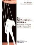 Lo stalking ombra. Tra Criminologia, Diritto e Filosofia