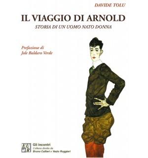 Il viaggio di Arnold. Storia di un uomo nato donna