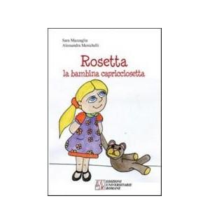 Rosetta. La bambina capricciosetta
