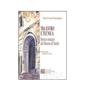 Tra estro e tecnica. Storia e restauri del Duomo di Nardò