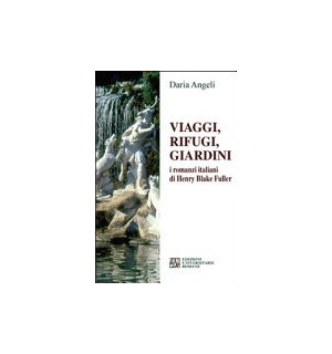 Viaggi, rifugi, giardini. I romanzi italiani di Henry Blake Fuller