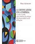 La certificazione etica d'impresa. La norma SA 8000 quale contributo allo sviluppo della responsabilità sociale dell'impresa