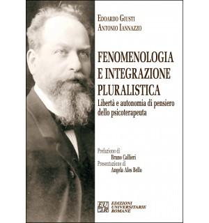 Fenomenologia e integrazione pluralistica. Libertà e autonomia di pensiero dello psicoterapeuta