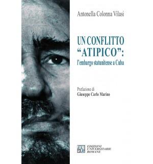 Un conflitto «atipico». L'embargo statunitense a Cuba