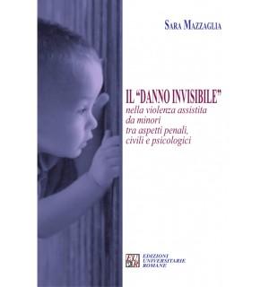"""Il """"danno invisibile"""" nella violenza assistita da minori tra aspetti penali, civili e psicologici"""