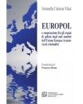 Europol e cooperazione fra gli organi di polizia degli stati membri dell'Unione Europea in materia di criminalità