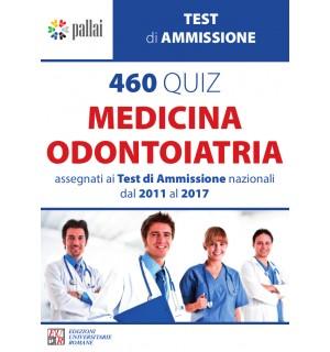 460 QUIZ MEDICINA-ODONTOIATRIA 2011/2017