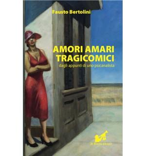Amori Amari Tragicomici dagli appunti di uno psicanalista
