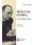 Ercole Ugo D'Andrea. L'uomo dentro il poeta