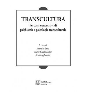 Transcultura. Percorsi conoscitivi di psichiatria e psicologia transculturale