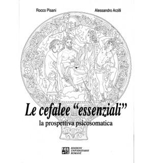 """Le Cefalee """"essenziali"""" la prospettiva psicosomatica"""