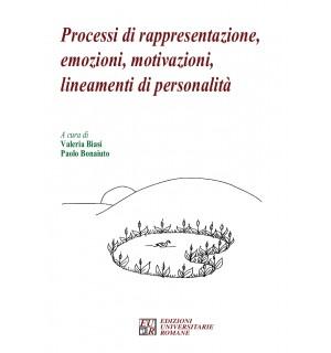 Processi di rappresentazione, emozioni, motivazioni, lineamenti di personalità