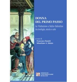 Donna del primo passo La Visitazione a Salice Salentino tra teologia, storia e arte