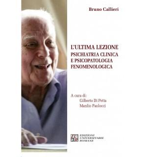 L'ultima lezione. Psichiatria clinica e psicopatologia fenomenologica