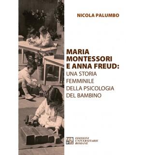Maria Montessori e Anna Freud: una storia femminile della psicologia del bambino